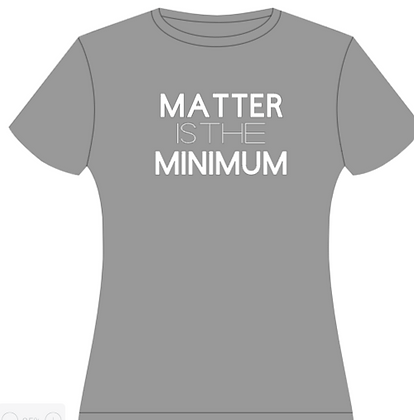 Matter is the Minimum