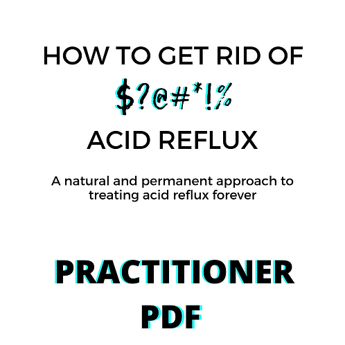 How to Get Rid of Acid Reflux- Practitioner Guide