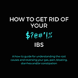 HOW TO GET RID OF YOU IBS.png