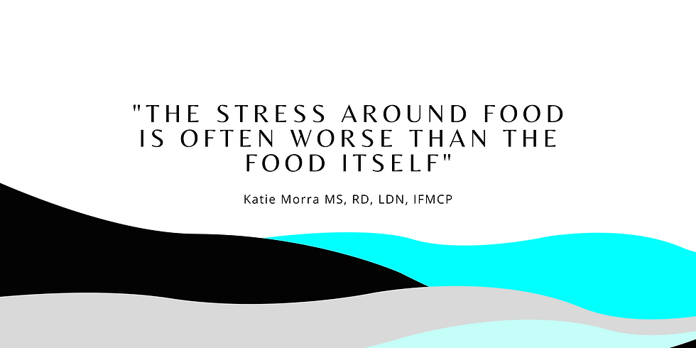 The stress around food is often worse than the food itselF.png