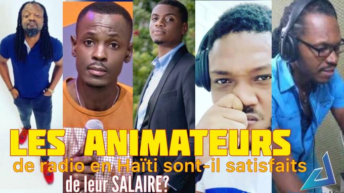 Les animateurs de radio en Haïti sont-ils satisfaits de leur salaire?