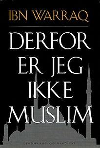 Ibn Warraq - Derfor er jeg ikke muslim - om Koranen