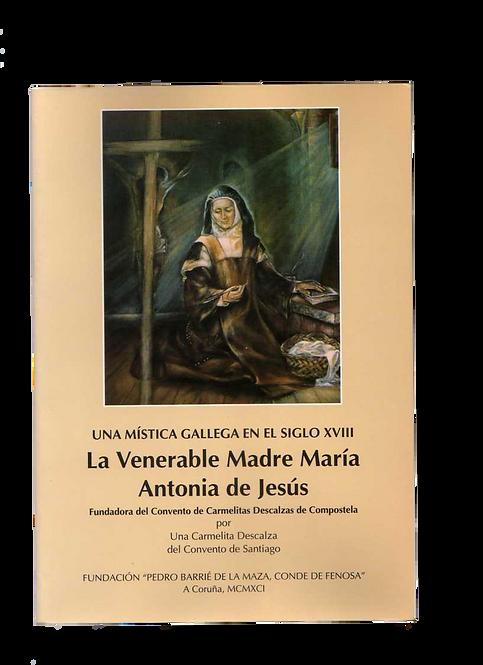 Una mística gallega en el siglo XVIII -La Venerable Madre María Antonia de Jesús