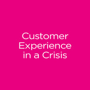 Customer Experience in a Crisis