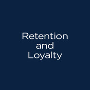 Retention and Loyalty