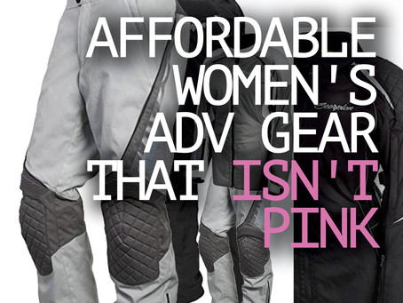 Affordable WOMEN'S Adventure Riding Jacket & Pants OPTIONS That Are NOT Pink!