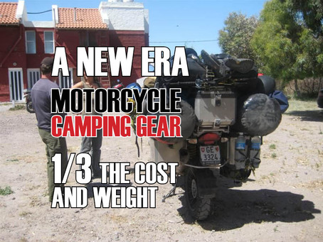 IS THERE A BETTER WAY? Motorcycle Camping Gear: 1/3 the Cost AND 1/3 the Weight.