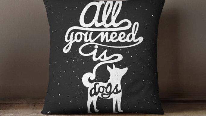 All You Need Is Dogs Pillowcase | Decorative Throw