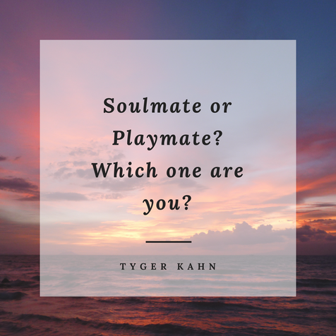 Soulmate or Playmate? Which One Are You?
