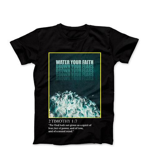 """WATER YOUR FAITH"" T-SHIRT"