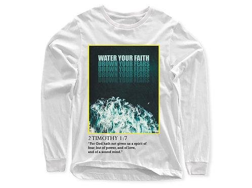 WATER YOUR FAITH LONGSLEEVE