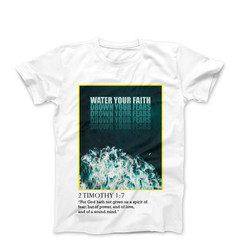 """""""WATER YOUR FAITH"""" T-SHIRT-WHITE"""