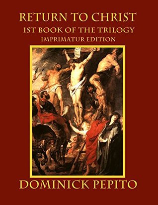 The Return to Christ: 1st Book of Amin / Dominick Pepito
