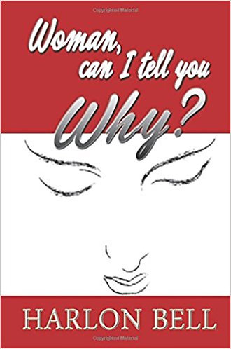 Woman, Can I Tell You Why?
