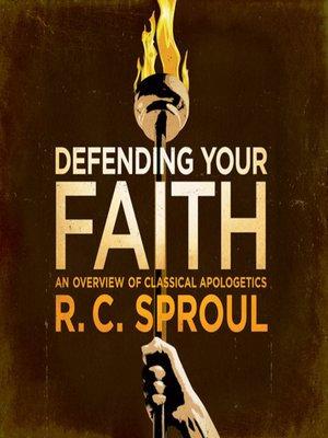Defending Your Faith - R.C. Sproul