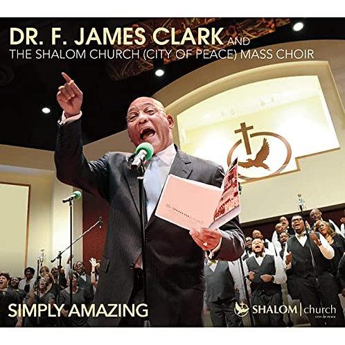 Simply Amazing / Dr. F James Clark