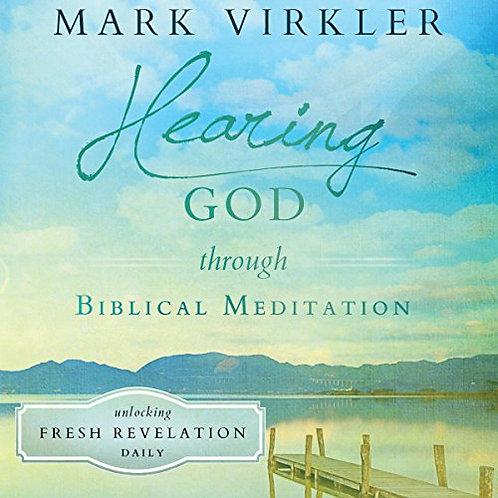 Hearing God Through Biblical Meditation