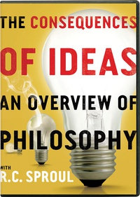 The Consequences of Ideas: An Overview of Philosophy - R.C. Sproul