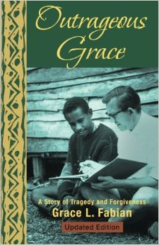 Outrageous Grace-A Story of Tragedy and Forgiveness