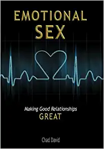 Emotional Sex - Making Good Relationships Great