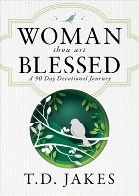 Woman Thou Art Blessed - T.D. Jakes