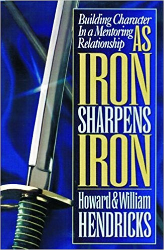 As Iron Sharpens Iron - Building Character in a Mentoring Relationship