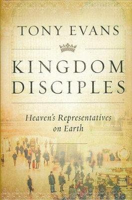 Kingdom Disciples - Tony Evans