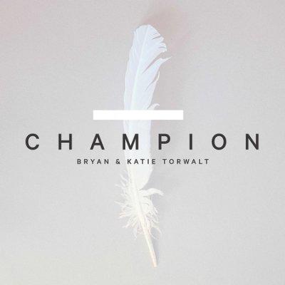 Champion / Bryan & Katie Torwalt