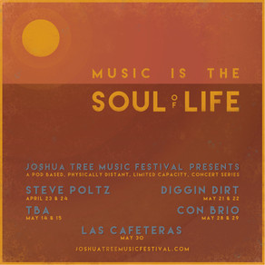 Joshua Tree Music Festival Presents: Music is the Soul of Life