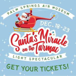 Palm Springs Air Museum Presents Drive Through Santa's Miracle on the Tarmac Dec 18 through 23, 2020