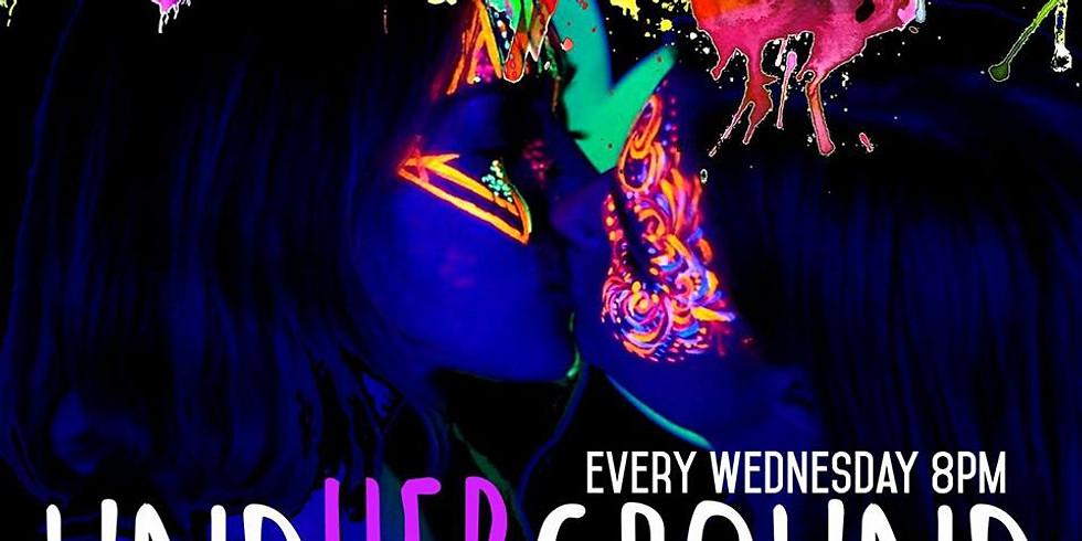 UndHERground Every Wednesday   (1)