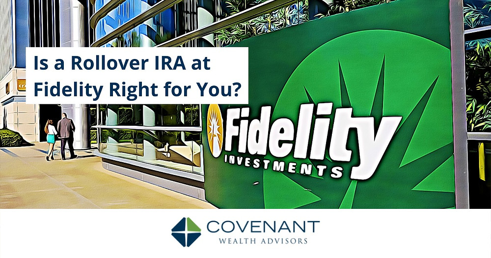 Is a Rollover IRA at Fidelity Right for You?
