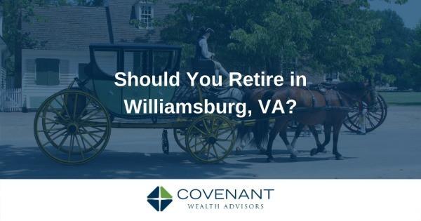 Should you retire in Williamsburg, VA?