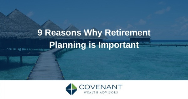 9 Reasons Why Retirement Planning is Important
