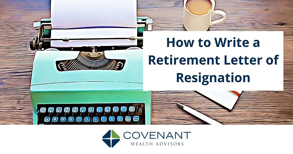 How to Write a Retirement Letter of Resignation