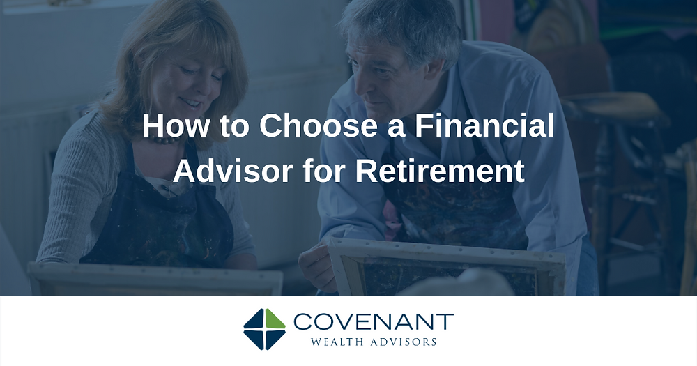 How to choose a financial advisor for retirement