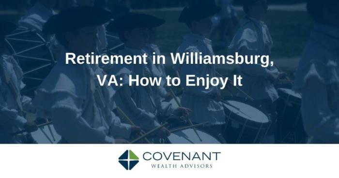 Retirement in Williamsburg, VA: How to Enjoy It