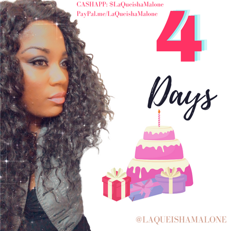 4 Days to Go! | LaQueisha Malone