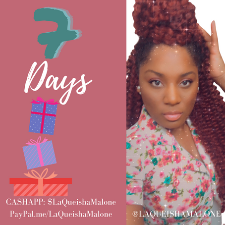 7 Days to Go! | LaQueisha Malone