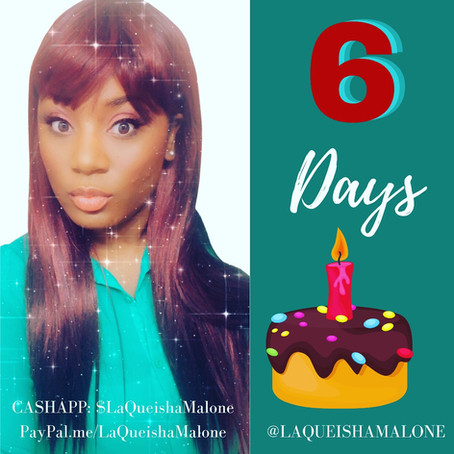 6 Days to Go! | LaQueisha Malone