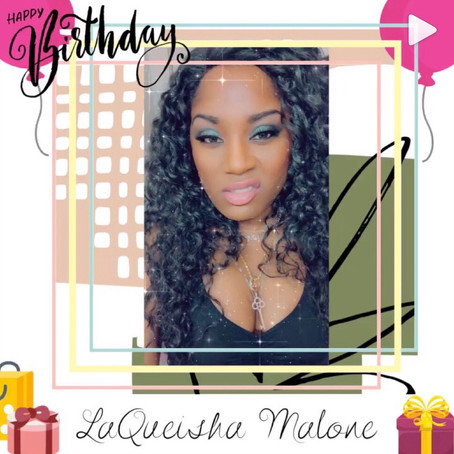 Happy Birthday | LAQUEISHA MALONE