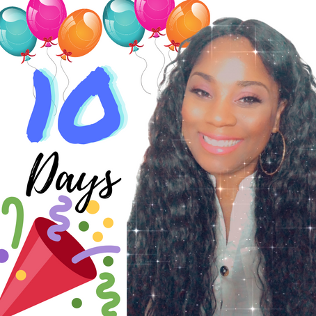 10 Days to Go! | LaQueisha Malone
