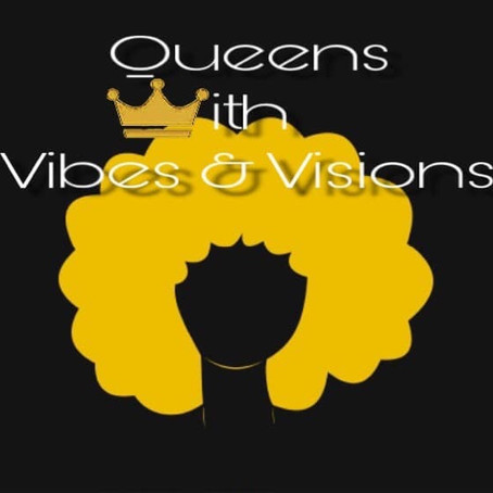 Black Women Lives Matter - Queens With Vibes & Visions