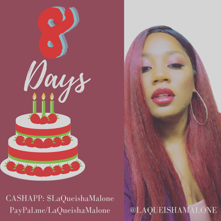8 Days to Go! | LaQueisha Malone