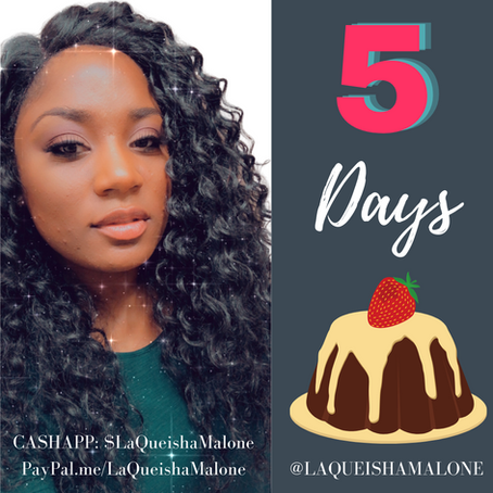 5 Days to Go! | LaQueisha Malone