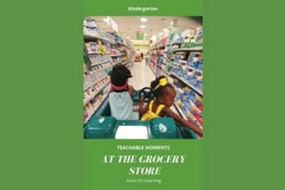 Teachable Moments: At the Grocery Store -K-1st grade