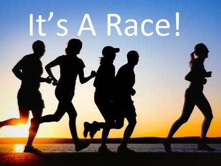 It's A Race!