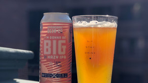 Beer of the Week 10/4: I'm Gonna be Big
