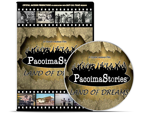 PacoimaStories: Land of Dreams - Documentary about the history of Pacoima