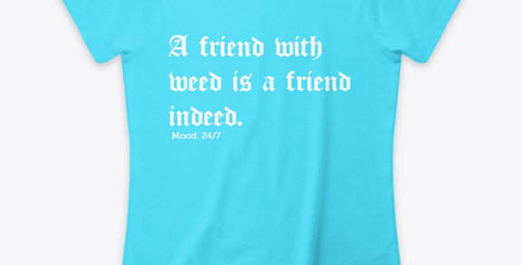 A Friend With Weed Tee